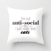 I just really love cats... Throw Pillow by Abigail Ann | Society6