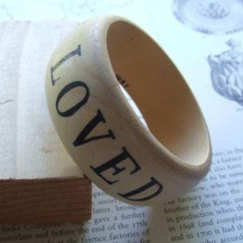 YOU ARE LOVED words on your wrist wooden bangle by palomasnest