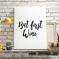 "Kitchen Wall Art Wine Print ""But First Wine"" Wine Art Decor Wine Poster Typography Kitchen Printable Typography Print INSTANT DOWNLOAD"