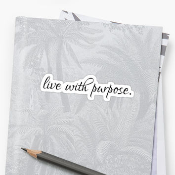 'Live with Purpose Graphic' Sticker by Sylvdesigns
