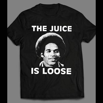 THE JUICE IS LOOSE O.J. SIMPSON T-SHIRT