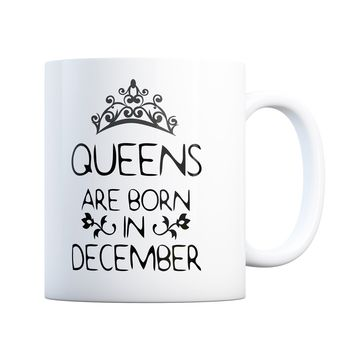December Birthday Gift Queens Are Born 11 oz Coffee Mug Ceramic Coffee and Tea Cup