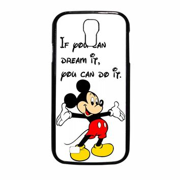 Disney Mickey Mouse Quote Samsung Galaxy S4 Case