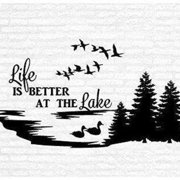 Life is Always Better at the Lake Vinyl Wall Graphic Decal Sticker