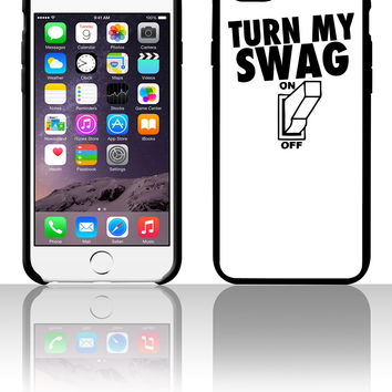 Turn My Swag On 5 5s 6 6plus phone cases