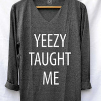 Yeezy Taught Me Shirt Kanye West Music Hip Hop Shirts V-Neck Long Sleeve Unisex Size S M L
