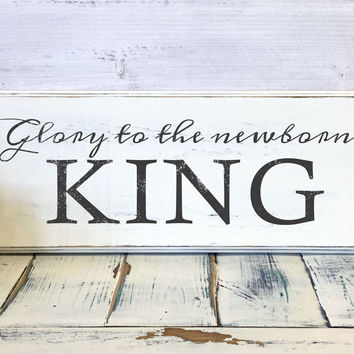 Christmas Home Decor, Glory to the Newborn King, Wood Sign, Vintage, Shabby Chic Christmas Decor, Decorations, Holidays Decor