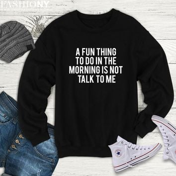 MORE STYLES! A Fun Thing To Do In The Morning, Funny Graphic Tee, Graphic Tee, Funny Tank, Gym Tank, Yoga Top, Off Shoulder, Super Soft Sweatshirt