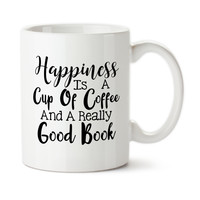 Happiness Is A Cup Of Coffee & A Really Good Book, Love To Read, Coffee, Gift For A Book Worm, Book Worm, Happy To Read, Coffee Cup