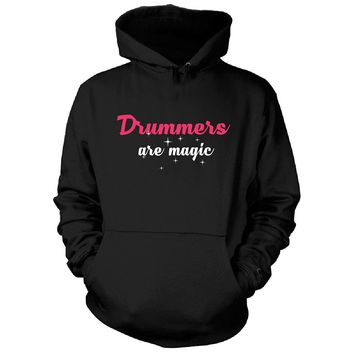 Drummers Are Magic. Awesome Gift - Hoodie