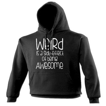 123t USA Weird Is A Side Effect Of Being Awesome Funny Hoodie