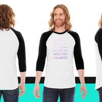 Anything you can do - Type 1 Diabetes - Purple American Apparel Unisex 3/4 Sleeve T-Shirt