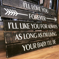 I'll love you forever... like you for always... Your baby I'll be - Primitive Decor, Custom Distressed Wood Pallet, Mothers day gift