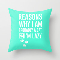 Reasons why I'm a cat Throw Pillow by LookHUMAN