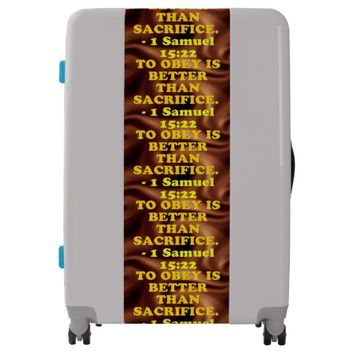Bible verse from 1 Samuel 15:22. Luggage