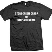 Shopping T-Shirt Store Credit Card? No! Stop asking me. Perfect for Black Friday.