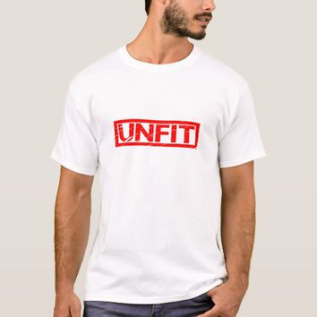 Unfit Stamp T-Shirt
