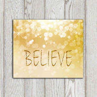 Believe print Gold glitter print Believe sign Gold Christimas decor wall art Glitter letters Bokeh decor Christmas card 5x7, 8x10 DOWNLOAD