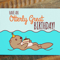"""Funny Birthday Card """"Have an Otterly Great Birthday!"""" - Otter pun, cute birthday card, greeting cards, funny card, animal cards, punny card"""