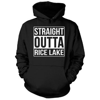Straight Outta Rice Lake City. Cool Gift - Hoodie