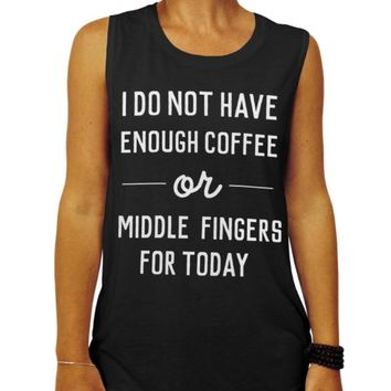 I do not have enough coffee or middle fingers for today, Muscle Tee Tank Top, Womens Clothing, Workout, Gym Shirt, Coffee Shirt, Funny Tank Top, Summer Clothing