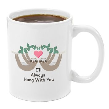 Hang With You Sloth Coffee Cup Mug