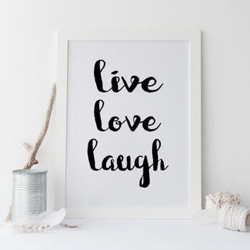 Printable art LIVE LOVE LAUGH print,printable quote,love poster,prints and quotes,white and black poster,live love laugh poster,home decor