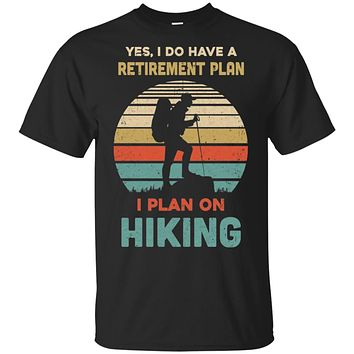 Vintage Yes I Do Have A Retirement Plan On Hiking