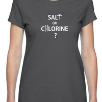 Salt Or Chlorine Unissex T-Shirt