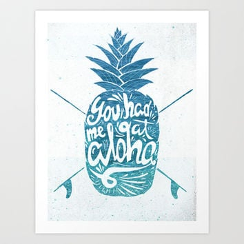 You had me at Aloha! Art Print by Ocean Ave