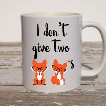 I Don't Give Two Foxes Coffee Mug | Fox Gifts | Gift for Husband | Funny Gift | Funny Coffee Mug | Funny Birthday Gift | Coworker Gift |