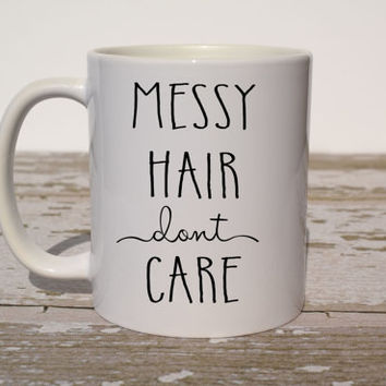 office mugs funny. messy hair dont care coffee mug gift for new mom funny statement office mugs