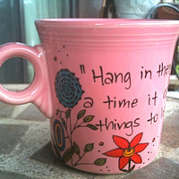 Frances Hodgson Burnett Hang in there mug pink by OpheliasGypsyCaravan