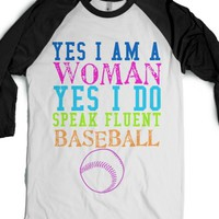 Yes I Am Woman, Yes I Do Speak Fluent Baseball-White/Black T-Shirt