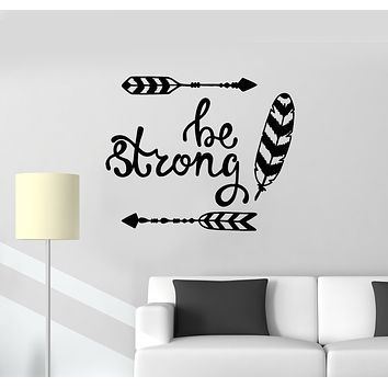 Vinyl Wall Decal Be Strong Arrows Feathers Ethnic Room Stickers Mural (g803)