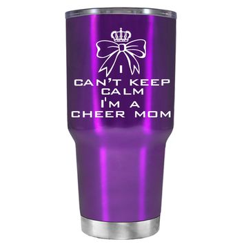 Can't Keep Calm, I'm a Cheer Mom on Violet 30 oz Tumbler Cup