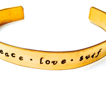 Peace Love Surf Hand Stamped Metal Stamped Brass Cuff