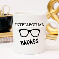 Funny Coffee Mug | Intellectual Badass | Geeky Christmas Gift | Gift for Him | Unique Coffee Mug | Cool Mugs | 11 or 15 oz mug