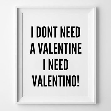 Valentino Quote Poster, print art, typography art, wall decor, mottos, fashion quote, motto, inspirational, valentine, motivational,shopping