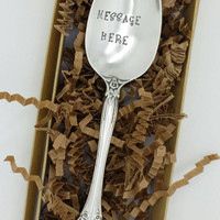 Hand Stamped Spoon -Personalized Spoon -Message of Choice -Gift for Best Friend, Gift for Boyfriend,  Gift for Grandpa, Gift for Mom