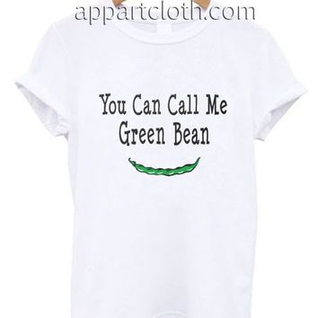 You Can Call Me Green Bean Funny Shirts, Funny America Shirts