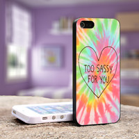 Too Sassy For You - iPhone 4, 5, 5S 5C, Samsung Galaxy S3,S3 mini, S4, S4 mini and iPod 4, 5 Case
