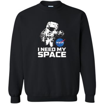 NASA Logo - I Need My Space Shirt with Astronaut Printed Crewneck Pullover Sweatshirt