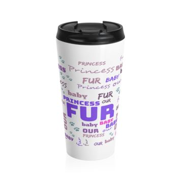 Personalize Our Fur Baby Travel Mug