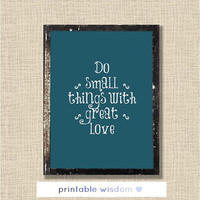 Quote Printable, Inspirational quotes print wall art decor poster typography - Do small things with great love