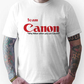 Team Canon! - why nikon when you can CANON. Unisex T-Shirt