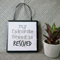 My Favorite Breed Is Rescued - Wooden Sign - Home Decor - Pet Sign