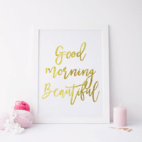 Printable art GOOD MORNING BEAUTIFUL print,prints and quotes,beautyful print,bedroom print,bedroom poster,home decor,home prints,gold prints
