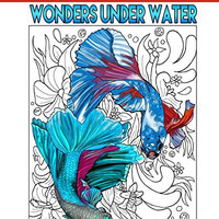 Wonders Under Water: Adult Coloring Book (Wild Color ) (Volume 5)