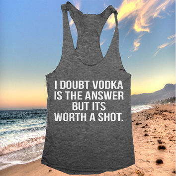 i doubt vodka is the answer racerback tank top yoga gym fitness workout fashion fresh top women ladies funny party tumblr gift present beach